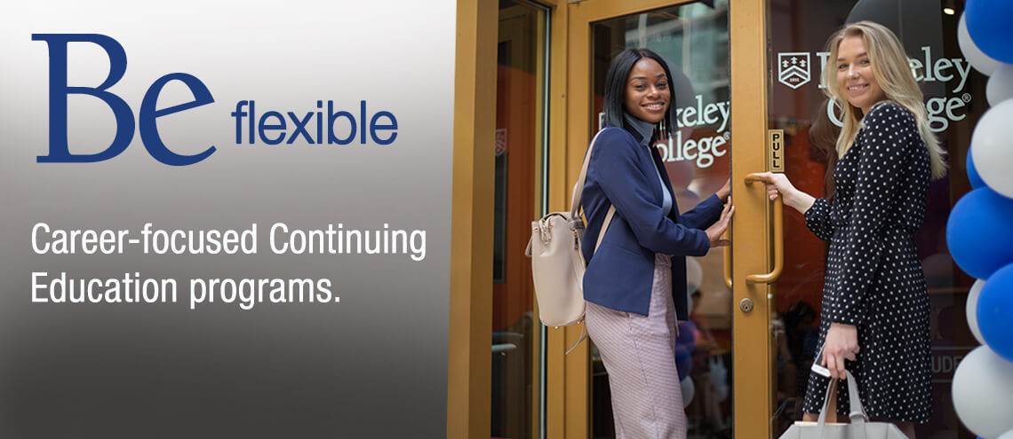 Be flexible. Career-focused Continuing Education programs.