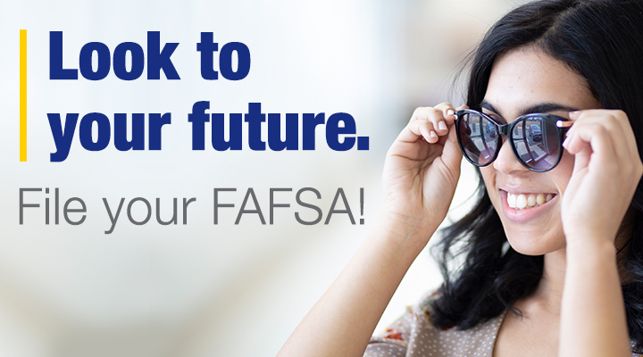 Look to your future. File your FAFSA! This is a responsive version of the image.