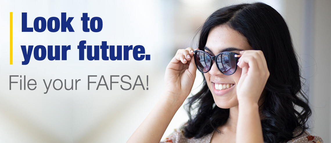 Look to your future. File your FAFSA!
