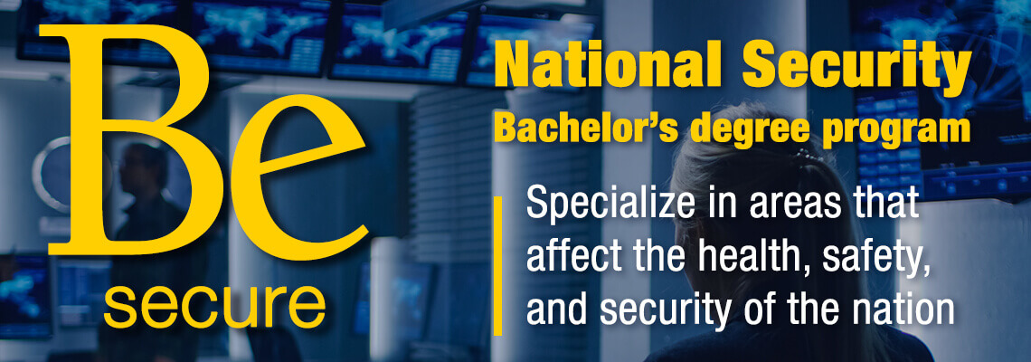 National Security Bachelor's degree program. Specialize in Intelligence, Data Security, and other in-demand fields