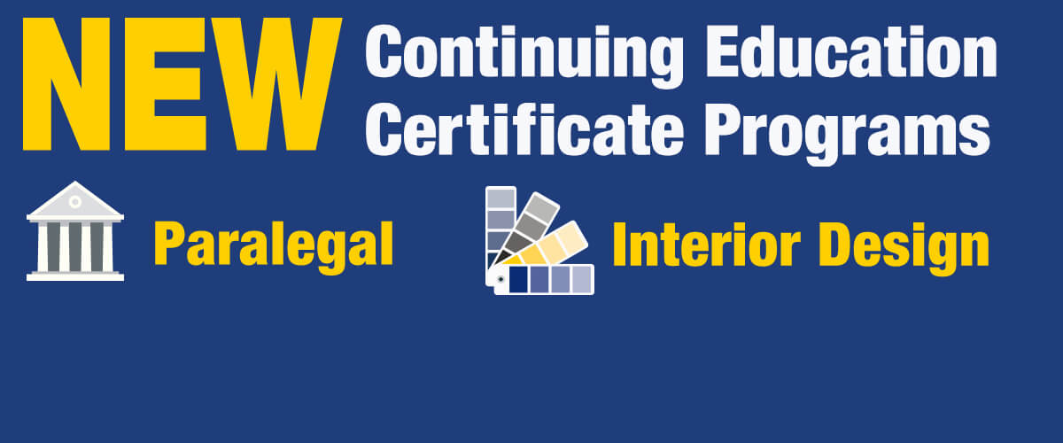 New Continuing Education Certificate Programs Paralegal and Interior Design