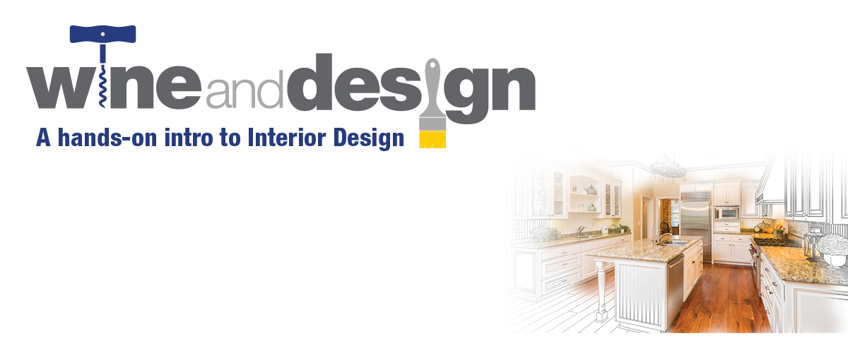 Wine and Design- A hands-on intro to Interior Design