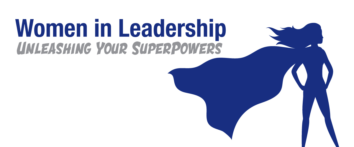Women in Leadership Unleashing Your Superpowers